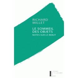 Le sommeil des objets - Richard Millet