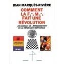 Comment la franc-maçonnerie fait une révolution - Jean Marquès-Rivière