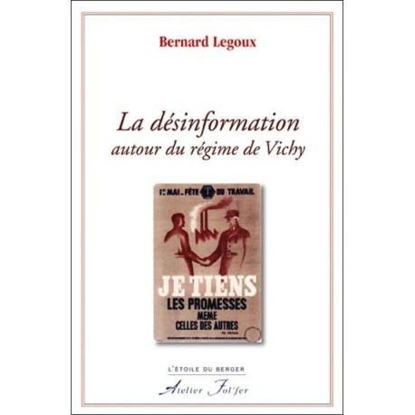 La désinformation autour du régime de Vichy - Bernard Legoux