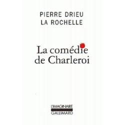 La comédie de Charleroi - Pierre Drieu La Rochelle