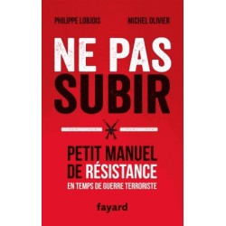 Ne pas subir - Philippe Lobjois, Michel Olivier