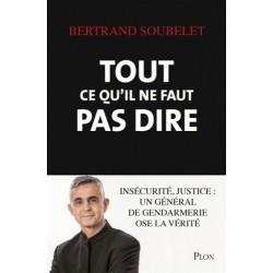 Tout ce qu'il ne faut pas dire - Bertrand Soubelet