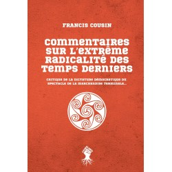 Commentaires sur l'extrême radicalité des temps derniers - Francis Cousin