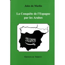 La Conquête de l'Espagne par les Arabes - Jules de Marlès