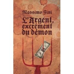 L'argent, excrément du démon - Massimo Fini