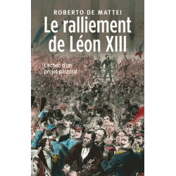 Le ralliement de Léon XIII - Roberto de Mattei