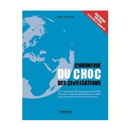 Chronique du choc des civilisations - Aymeric Chauprade