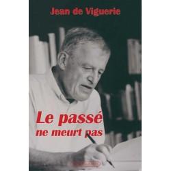 Le passé ne meurt pas - Jean de Viguerie
