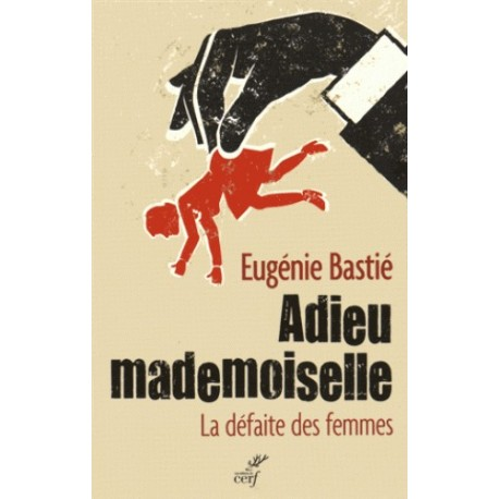 Adieu mademoiselle - Eugénie Bastié