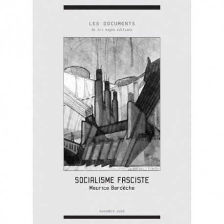 Socialisme fasciste - Maurice Bardèche