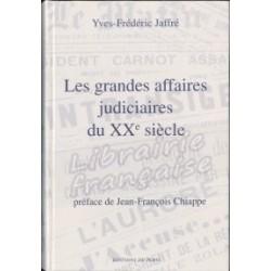 Les grandes affaires judiciaires du XXe siècle - Yves-Frédéric Jaffré