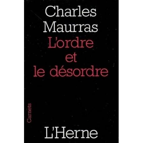 L'ordre et le désordre - Charles Maurras