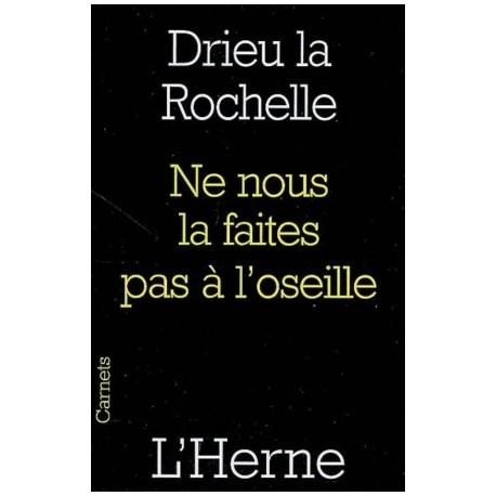 Ne nous la faites pas à l'oseille - Drieu la Rochelle