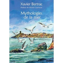 Mythologies de la mer - Xavier Bertrac