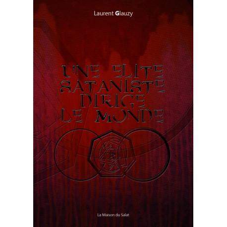 Une élite sataniste dirige le monde - Laurent Glauzy