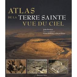 Atlas de la Terre Sainte vue du ciel - John Bowker