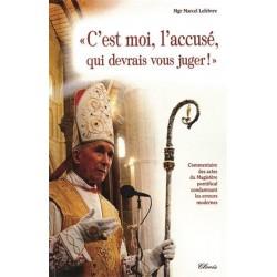« C'est moi, l'accusé, qui vais vous juger ! » - Monseigneur Marcel Lefebvre