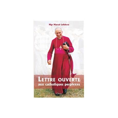 Lettre ouverte aux catholiques perplexes - Monseigneur Marcel Lefebvre