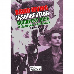 Insurrection Budapest 1956 - Tome I - David Irving