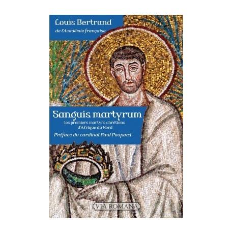 Sanguis martyrum - Louis Bertrand