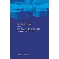 Les droits de l'homme contre le peuple - Jean-Louis Harouel