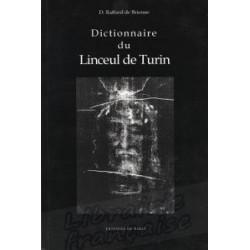 Dictionnaire du Linceul de Turin - Daniel Raffard de Brienne