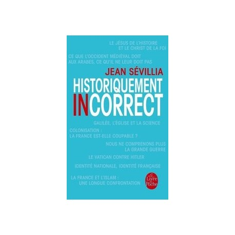 Historiquement incorrect - Jean Sévillia