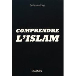 Comprendre l'islam - Guillaume Faye
