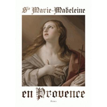 Sainte Marie-Madeleine en Provence - Collectif