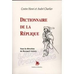 Dictionnaire de la Réplique - Bernard Antony