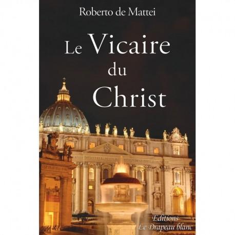 Le Vicairedu Christ - Roberto de Mattei