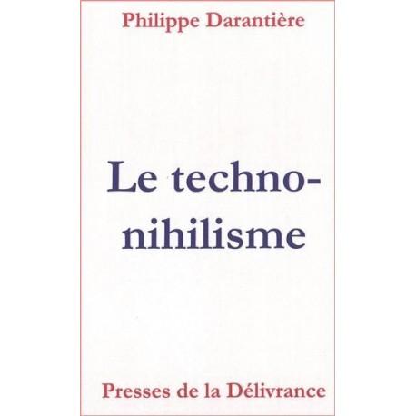 Le techno-nihilisme - Philippe Darantière