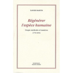 Régénérer l'espèce humaine - Xavier Martin