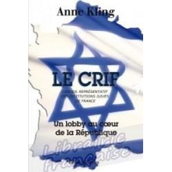 Le CRIF, un lobby au coeur de la république - Anne Kling
