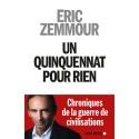 Un quinquennat pour rien - Eric Zemmour