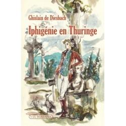Iphigénie en Thuringe - Ghislain de Diesbach