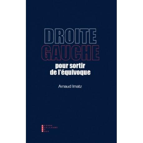 Droite / gauche : pour sortir de l'équivoque - Arnaud Imatz