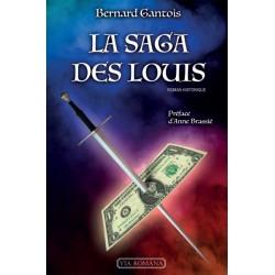 La saga des Louis - Bernard Gantois