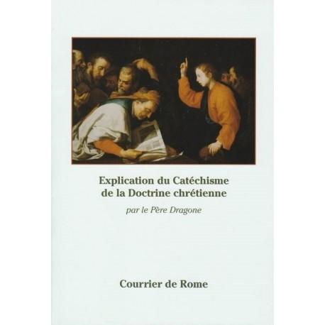 Explication du catéchisme de la Doctrine chrétienne - Père Tomaso Dragone