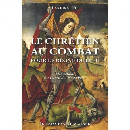 Le chrétien au combat - cardinal Pie
