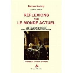 Réflexions sur le monde actuel - Bernard Antony