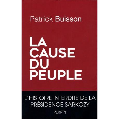 La cause du peuple - Patrick Buisson