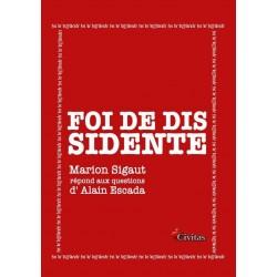Foi de dissidente - Marion Sigaut, Alain Escada