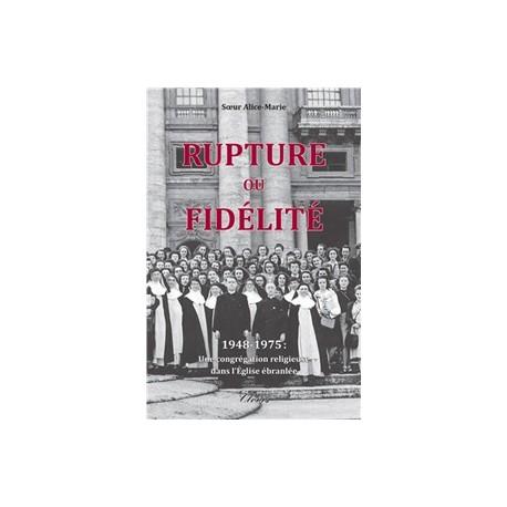 Rupture ou fidélité - Soeur Alice-Marie