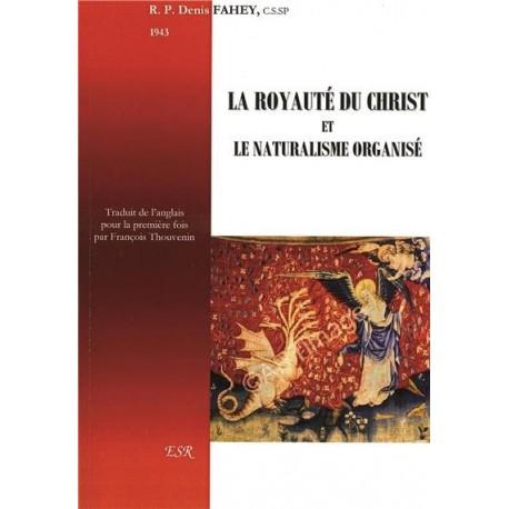 La royauté du Christ et le naturalisme organisé - Denis Fahey