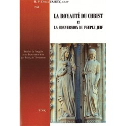 La royauté du Christ et la conversion du peuple Juif - Denis Fahey