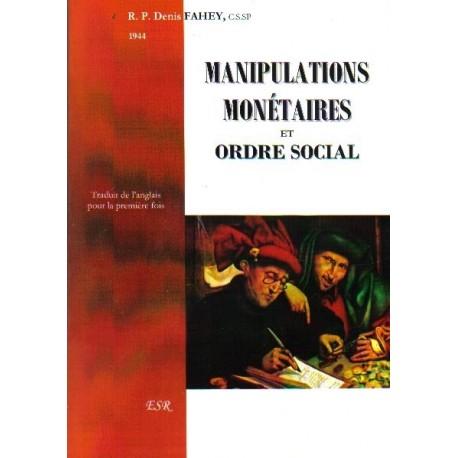 Maniplations monétaires et ordre social - Denis Fahey