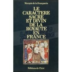 Le caractère sacré et divin de la royauté en France - Marquis de la Franquerie