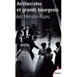 Aristocrates et grands bourgeois - Eric Mension-Rigau (poche)