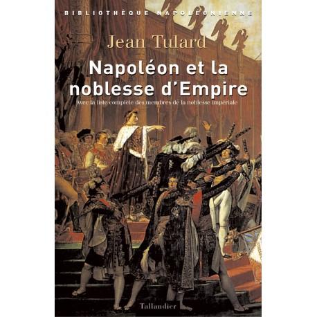 Napoléon et la noblesse d'Empire - Jean Tulard